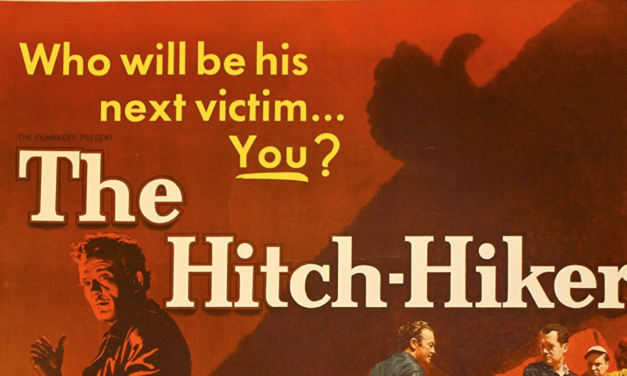 [Silver Screams] THE HITCH-HIKER Is Ida Lupino's Bleak and Frightening Masterwork