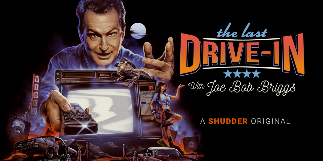 the last drive-in - joe bob briggs - shudder - 2021