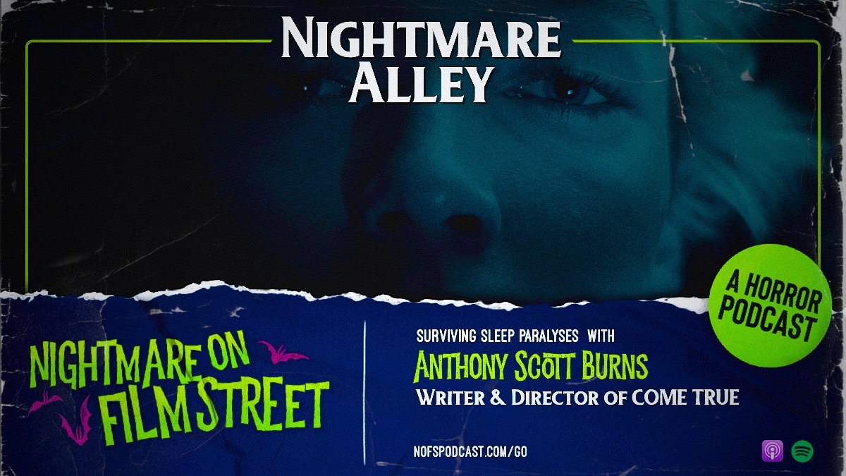 nightmare on film street podcast - come true - anthony scott burns 2