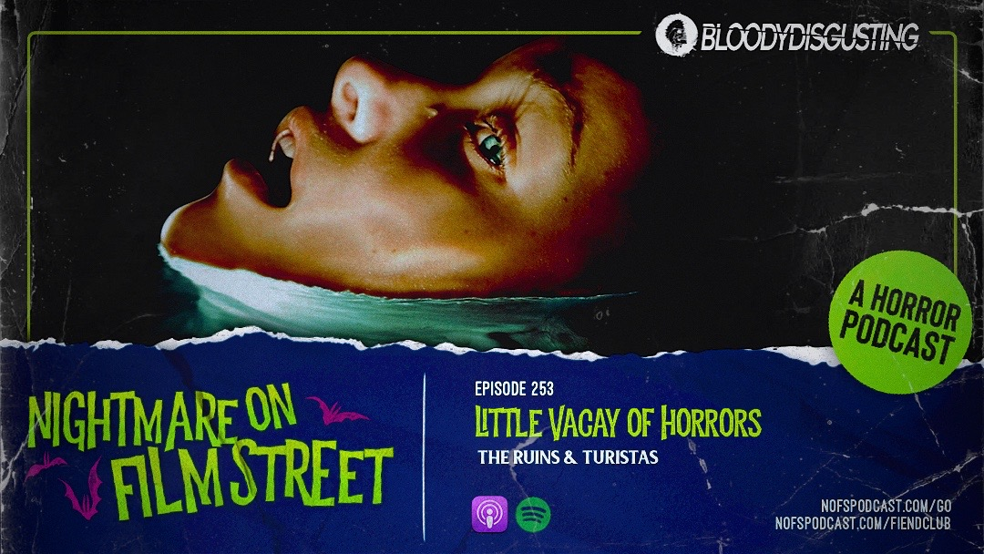 turistas - nightmare on film street podcast (bloody disgusting podcast network)