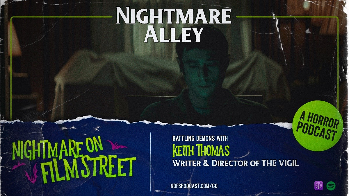 nightmare on film street (bloody disgusting podcast network) - the vigil interview with keith thomas - 2