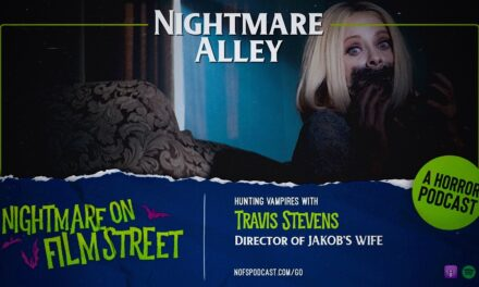 [Podcast] Nightmare Alley: Hunting Vampires with JAKOB'S WIFE Director Travis Stevens