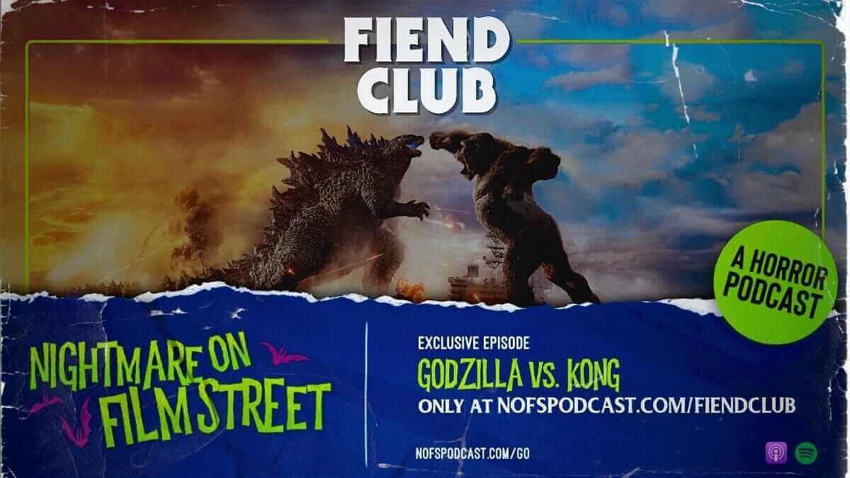 godzilla vs kong 2021 - nightmare film street podcast 2