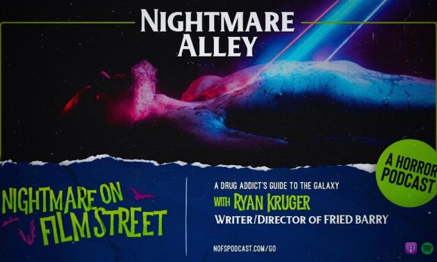 [Podcast] Nightmare Alley: A Drug Addict's Guide To The Galaxy with Ryan Kruger, Writer/Director of FRIED BARRY