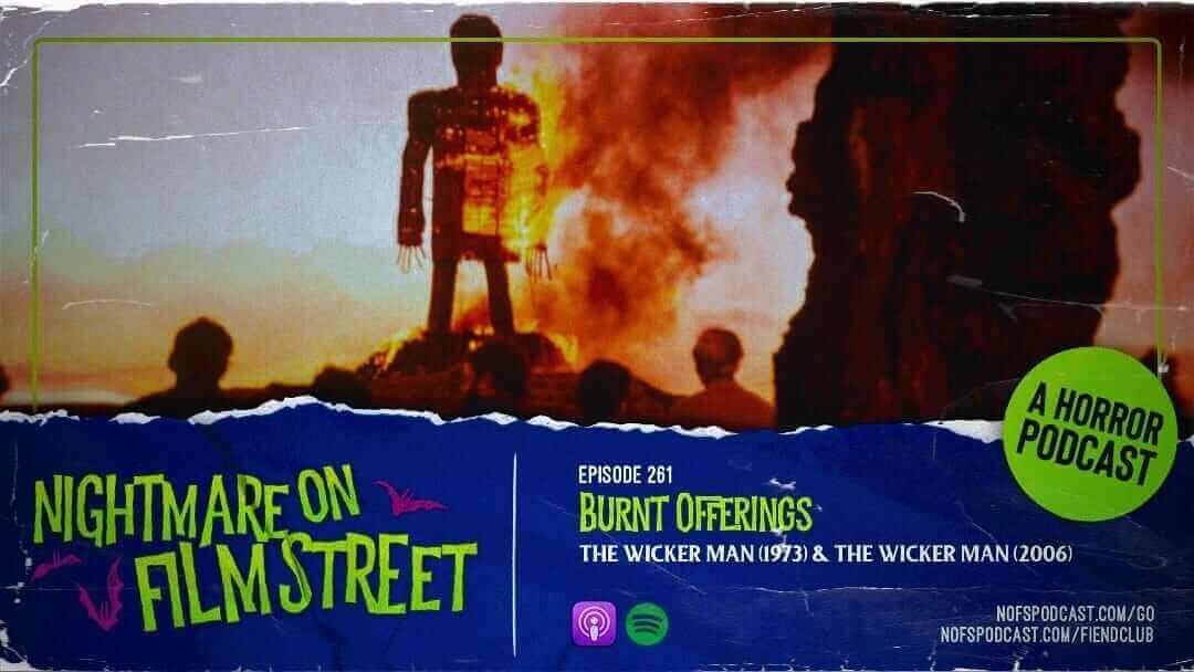 [Podcast] Burnt Offerings: THE WICKER MAN (1973) & THE WICKER MAN (2006)