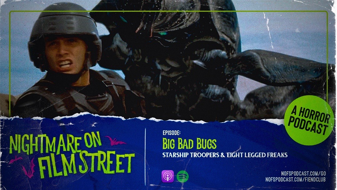 [Podcast] Big Bad Bugs! STARSHIP TROOPERS & EIGHT LEGGED FREAKS