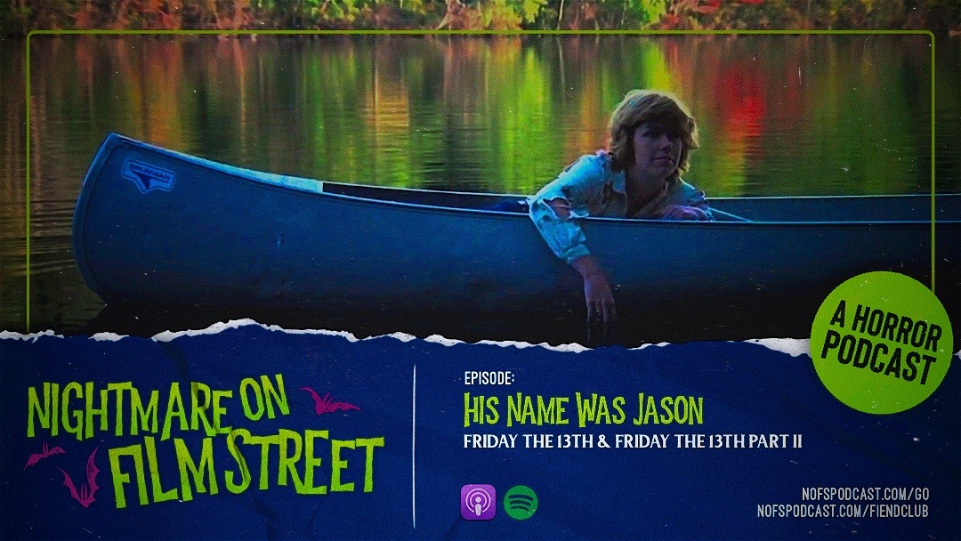 [Podcast] His Name Was Jason: FRIDAY THE 13TH (1980) + FRIDAY THE 13TH PART 2 (1981)