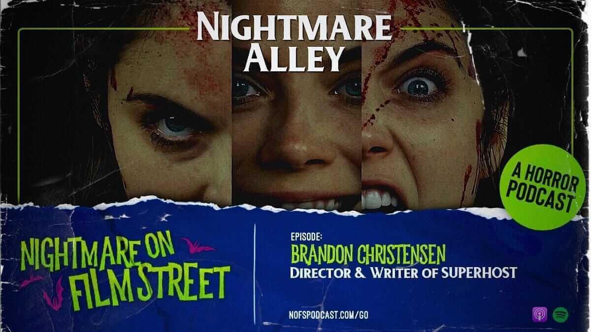 nightmare alley - interview with brandon christensen - superhost