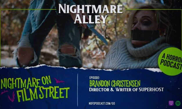[Podcast] Nightmare Alley: Dying For A Vacation with SUPERHOST Writer/Director Brandon Christensen