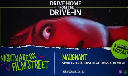 [Podcast] Drive Home from the Drive-In: MALIGNANT Spoiler-Free First Reactions!