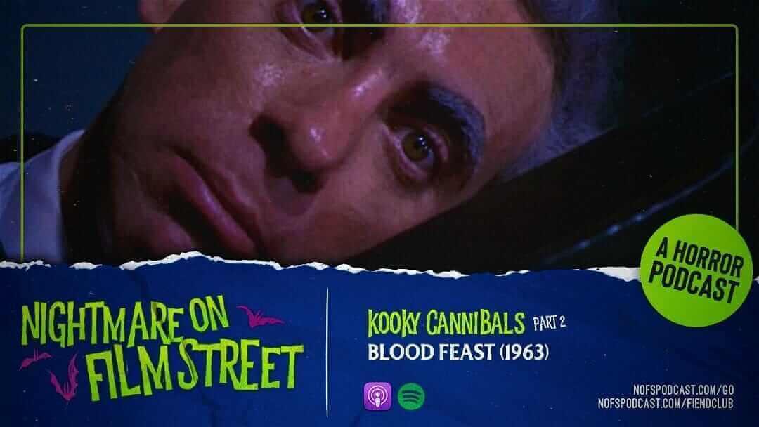 [Podcast] Kooky Cannibals Part II: BLOOD FEAST (1963)